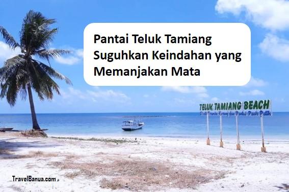 Pantai Teluk Tamiang Suguhkan Keindahan yang Memanjakan Mata