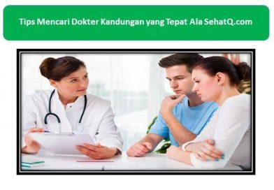 Tips Mencari Dokter Kandungan yang Tepat Ala SehatQ